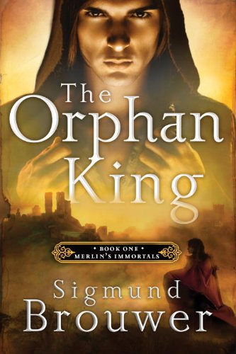 The Orphan King (Merlin's Immortals, Book One)
