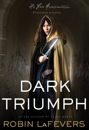 Dark Triumph, His Fair Assassin, Robin LaFevers